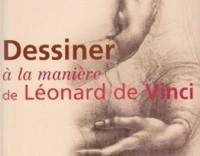 Couverture du livre Dessiner à la manière de Léonard de Vinci