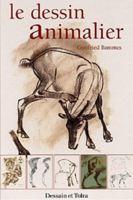 """Couverture du livre """"Le Dessin animalier"""" de Gottfried Bammes"""